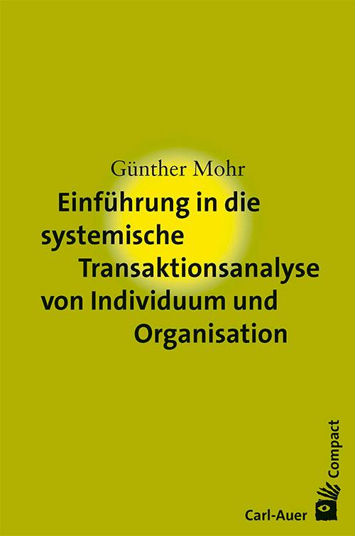 Einführung in die systemische Transaktionsanalyse von Individuum und Organisation